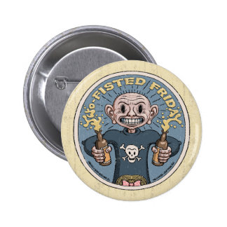 Two-Fisted Friday 2 Inch Round Button