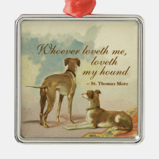 Two Greyhounds / Famous St. Thomas More Quote Silver-Colored Square Ornament