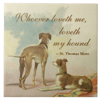 Two Greyhounds / Famous St. Thomas More Quote Tiles