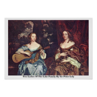Two Ladies Of The Lake Family By Sir Peter Lely Poster