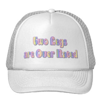 Two Legs are Over Rated Trucker Hat