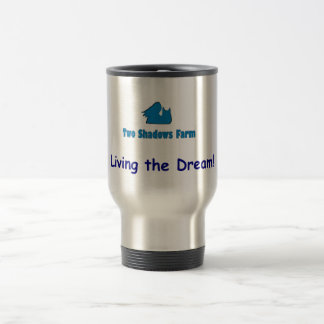Two Shadows Farm - Living the Dream! Travel Mug
