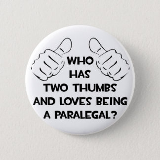 Two Thumbs and Loves Being a Paralegal 2 Inch Round Button