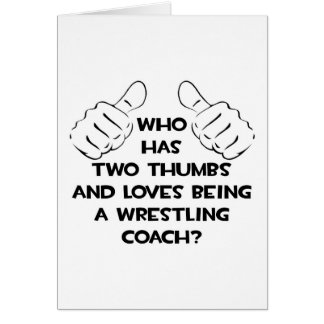 Two Thumbs .. Wrestling Coach Card