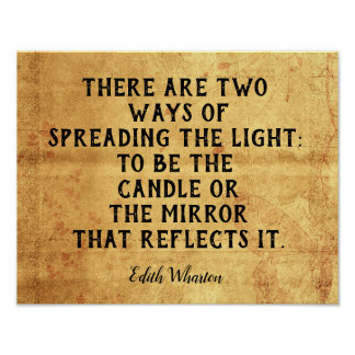 Two Ways To Spread Light -- Inspirational quote Poster