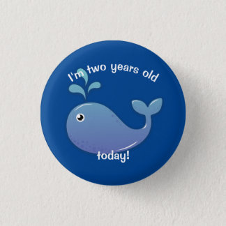 Two Years Any Year Child's Whale Birthday Button