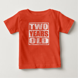 Two Years Old - Happy 2nd Birthday T Shirt