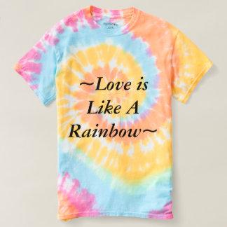 Tye dye Love is like a rainbow tshirt