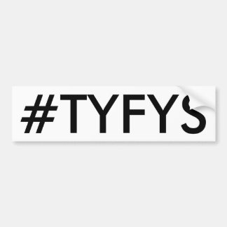 #TYFYS Bumper Sticker