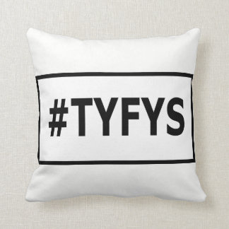 #TYFYS Throw Pillow
