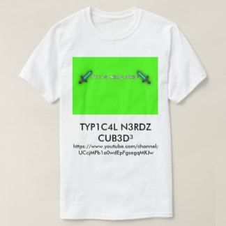 TYP1C4L N3RDZ CUB3D³ Mens T-Shirt