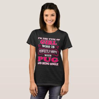 Type Of Girl Perfectly Happy With Pug Dog Tshirt