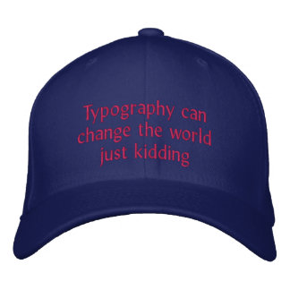 Typography can change the world embroidered hats