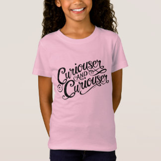 Typography   Curiouser and Curiouser T-Shirt