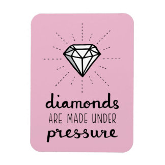 Typography Diamonds Are Made Under Pressure Quote Magnet