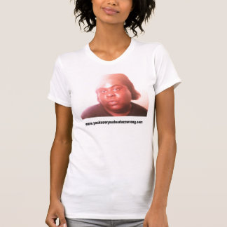 tyramail, www.youknowyoudeadazzwrong.com T-Shirt