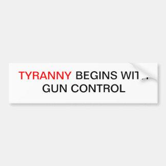 Tyranny begins with gun control bumper sticker