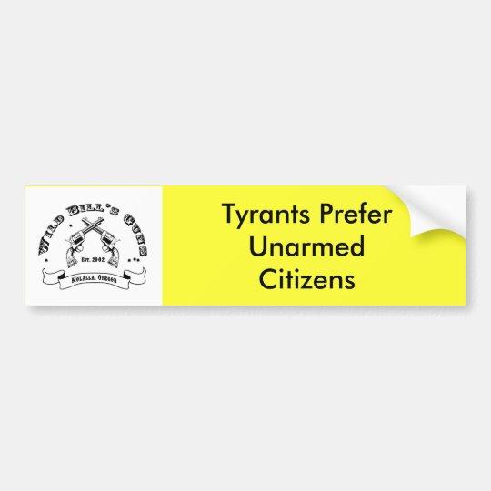 Tyrants Prefer Unarmed Citizens Bumper Sticker