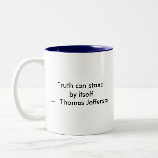 !!! U Create Truth  can stand by itself Two-Tone Coffee Mug