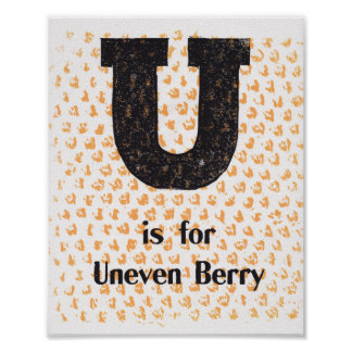 U is for Uneven Berry Poster