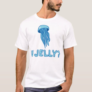 U JELLY? shirt