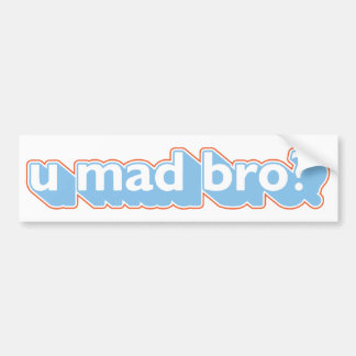 U mad bro? bumper sticker