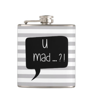 U Mad…?! - Funny Quote Flask