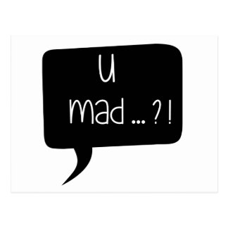 U Mad…?! - Funny Quote Postcard