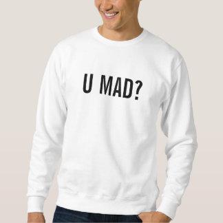 U MAD? sweatshirt