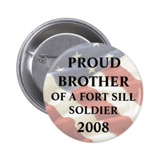 U.S. ARMY - Fort Sill, OK Proud Brother - Ft. Sill 2 Inch Round Button