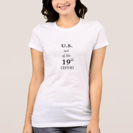 U.S. out of the 19th Century T-Shirt
