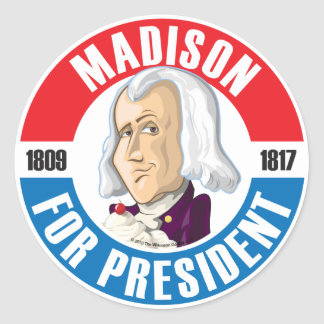 U.S. Presidents Campaign Button: #4 James Madison Classic Round Sticker