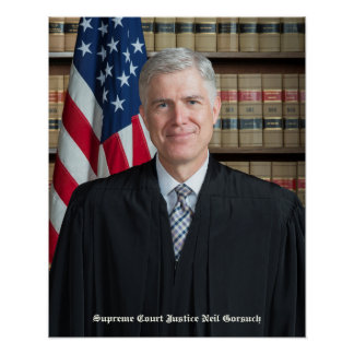 U.S. Supreme Court Justice Neil Gorsuch Poster