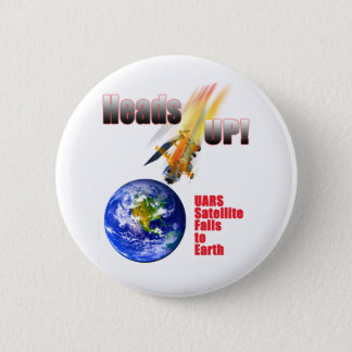 UARS Satellite Falls to Earth 2 Inch Round Button