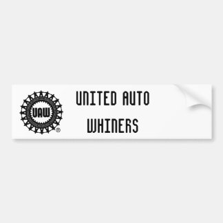 uaw, UNITED AUTO WHINERS Bumper Sticker