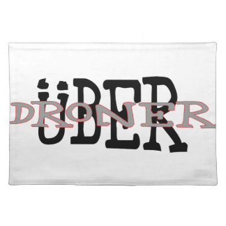 Uber Droner Placemat