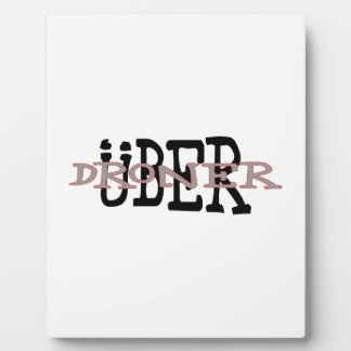 Uber Droner Plaque