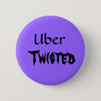 Uber, Twisted 2 Inch Round Button