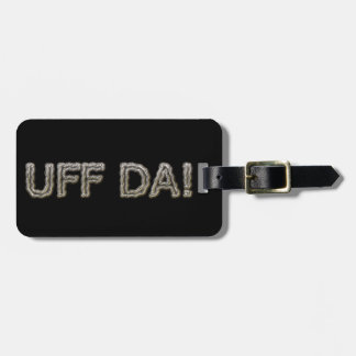 UFF DA! LUGGAGE TAG