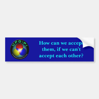 UFO-PI Triad Logo: How can we accept them? Bumper  Bumper Sticker