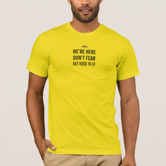 UFO We're Here T-shirt