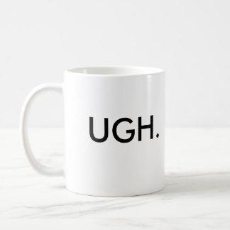 UGH. COFFEE MUG