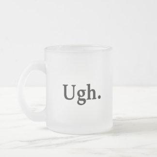 Ugh. Frosted Glass Coffee Mug