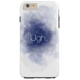 """Ugh."" Phone case"