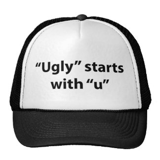 """""""Ugly"""" Starts With """"U"""" Trucker Hat"""