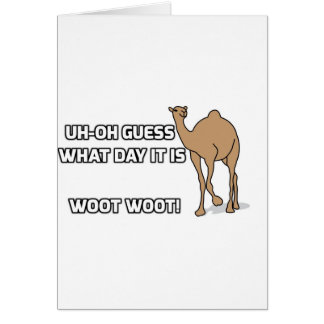 Uh-Oh Guess What Day It Is  - Hump Day Greeting Card