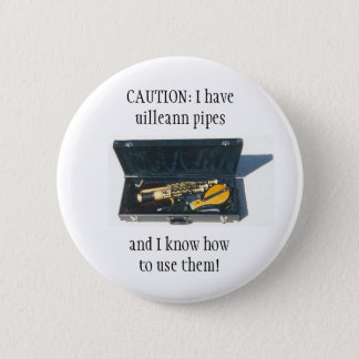 UILLEANN PIPES CAUTION button/pin badge 2 Inch Round Button