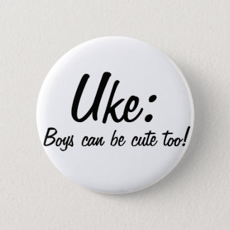 Uke : Boys can be cute too! 2 Inch Round Button