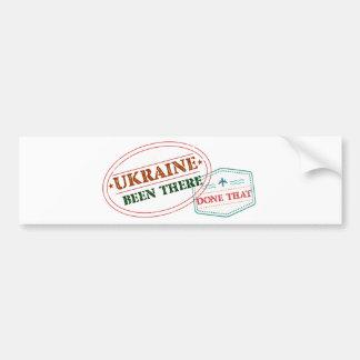 Ukraine Been There Done That Bumper Sticker