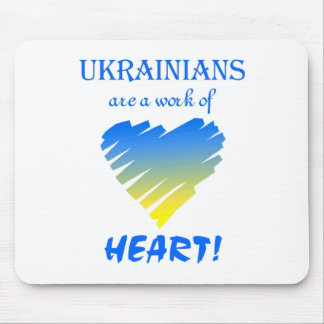 Ukrainians are a Work of Heart!~Mousepad Mouse Pad